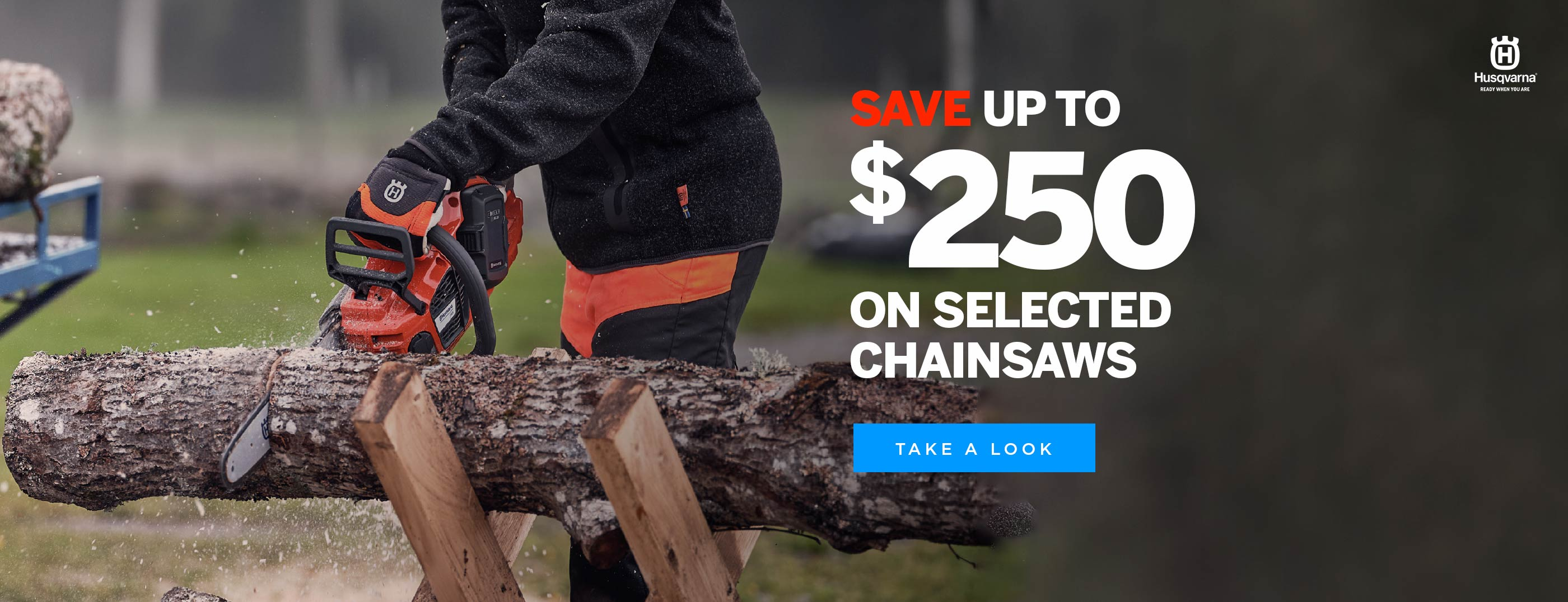 Save up to $250 on Selected Husqvarna Chainsaws
